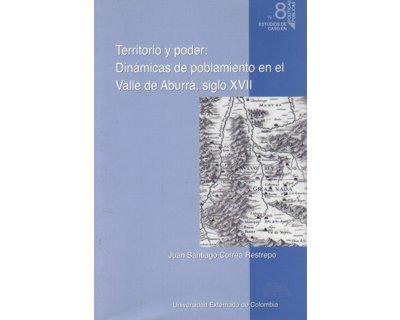 Territorio y poder: Dinámicas de poblamiento en el Valle de Aburrá, siglo XVII