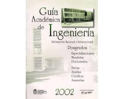 Guía Académica de Ingeniería. Información Nacional e Internacional. Posgrados 2002