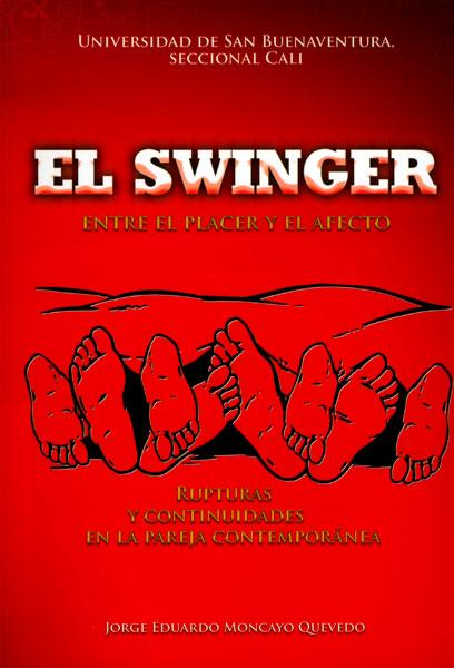 El swinger: entre el placer y el afecto. Rupturas y continuidades en la pareja contemporánea