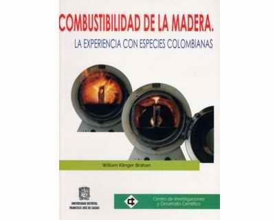 Combustibilidad  de la madera. La experiencia con especies colombianas