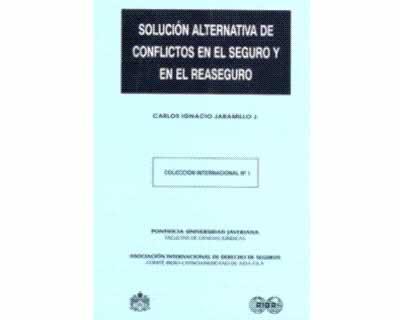 Solución alternativa de conflictos en el seguro y en el reaseguro