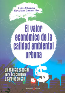 El valor económico de la calidad ambiental urbana. Un análisis espacial para las comunas y barrios de Cali