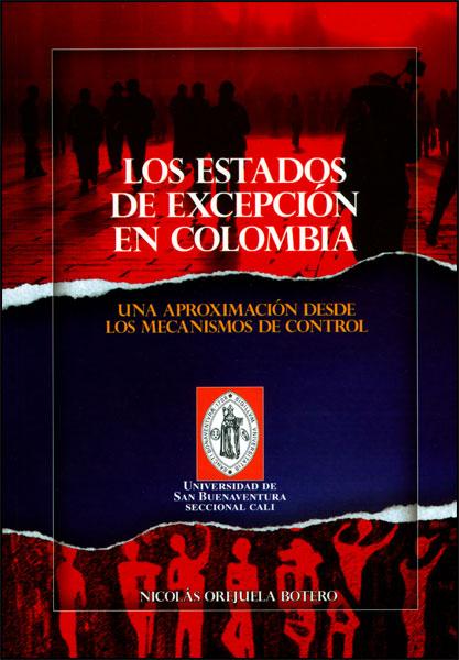 Los estados de excepción en Colombia: una aproximación desde los mecanismos de control