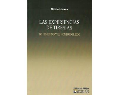 Las experiencias de Tiresias. Lo femenino y el hombre griego