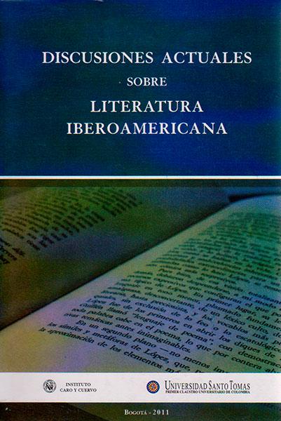 Discusiones actuales sobre literatura iberoamericana