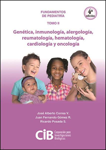 Fundamentos de Pediatría. Genética, inmunología, alergología, reumatología, hematología, cardiología y oncología. Tomo II