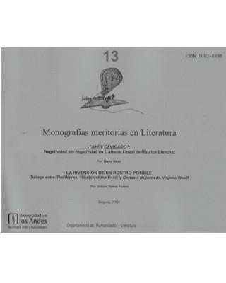 """Monografías meritorias en literatura. No. 13.  """"Ahí y olvidado """" y  """"La invención de un rostro posible """""""