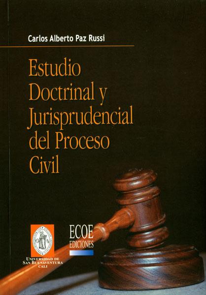 Estudio doctrinal y jurisprudencial del proceso civil