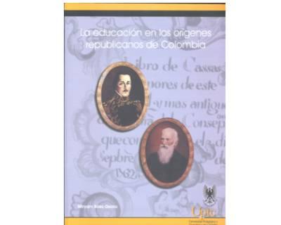 La educación en los orígenes republicanos de Colombia