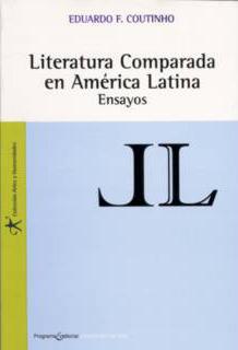 Literatura comparada en América Latina. Ensayos