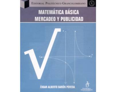 Matemática Básica. Mercadeo y Publicidad