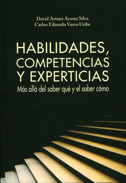 Habilidades, competencias y experiencias. Más allá del saber qué y el saber cómo