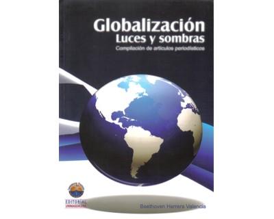Globalización, luces y sombras. Compilación de artículos periodísticos