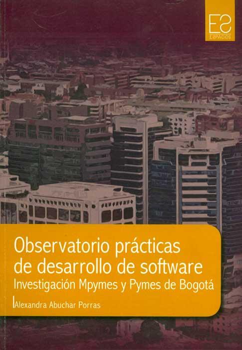 Observatorio prácticas de desarrollo de software. Investigación Mpymes y Pymes de Bogotá