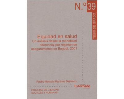 Equidad en salud. Un análisis desde le moratalidad diferencial por régimen de aseguramiento en Bogota, 2001