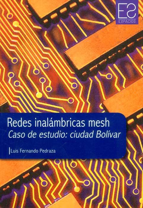 Redes inalámbricas mesh: caso de estudio ciudad Bolívar