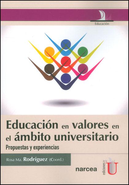 Educación en valores en el ámbito universitario. Propuestas y experiencias