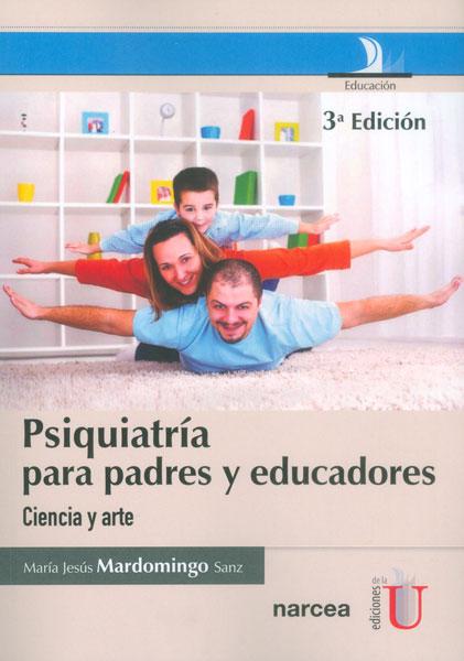 Psiquiatría para padres y educadores. Ciencia y arte