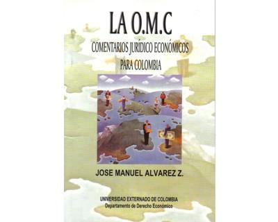La O.M.C. Comentarios jurídicos económicos para Colombia