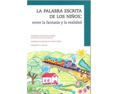 La palabra escrita de los niños: entre la fantasía y la realidad