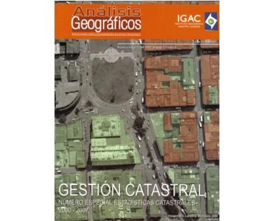 Análisis Geográficos No. 34. Gestión catastral, número especial estadísticas catastrales 2000 - 2007