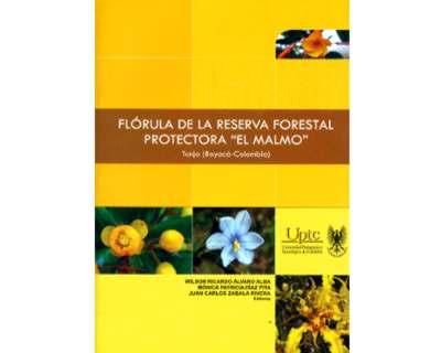"""Flórula de la reserva forestal protectora  """"El Malmo """" Tunja (Boyacá-Colombia)"""