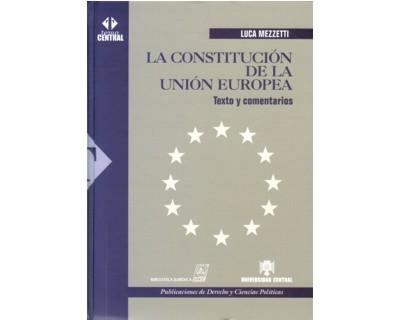 La constitución de la Unión Europea. Texto y comentarios