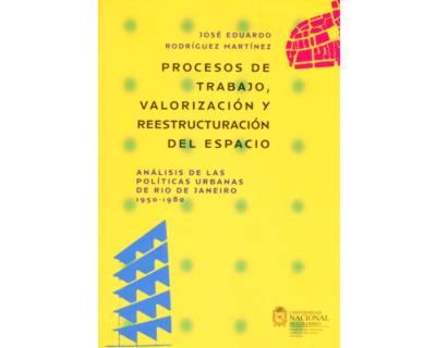 Procesos de trabajo, valorización y reestructuración del espacio. Análisis de las políticas urbanas de Río de Janeiro 1950-1980
