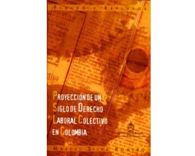Flujos y reflujos. Proyección de un siglo de derecho laboral colectivo en Colombia