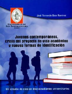 Jóvenes Contemporáneos, Crisis del proyecto de vida académico y nuevas formas de identificación. Un estudio de caso en diez estudiantes universitarios