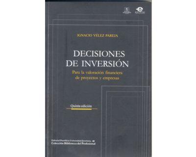 Decisiones de inversión. Para la valoración financiera de proyectos y empresas (Quinta edición)