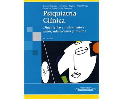 Psiquiatría clínica. Diagnóstico y tratamiento en niños, adolescentes y adultos