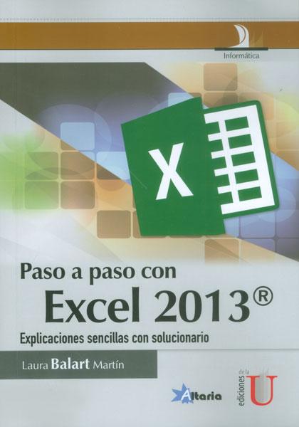 Paso a paso con Excel 2013. Explicaciones sencillas con solucionario