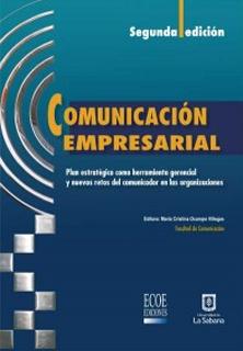 Comunicación empresarial. Plan estratégico como herramienta gerencial y nuevos retos del comunicador en las organizaciones
