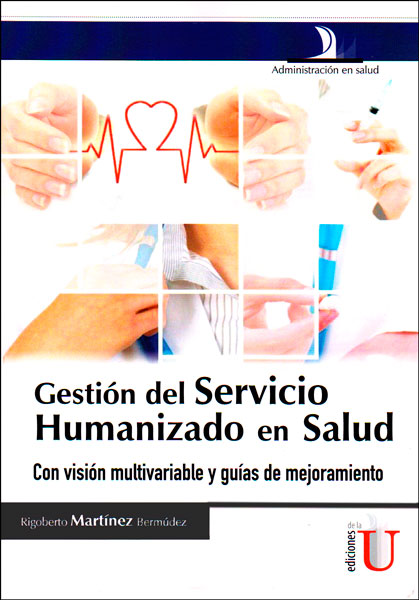 Gestión del servicio humanizado en salud, con visión multivariable y guías de mejoramiento