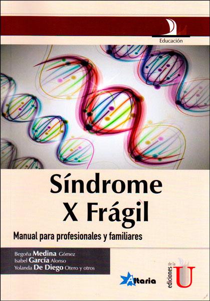 Síndrome X frágil. Manual para profesionales y familiares
