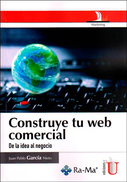 Construye tu web comercial. De la idea al negocio