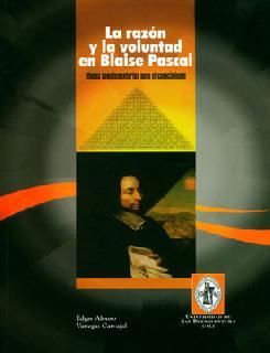 La razón y la voluntad en Blaise Pascal. Modos complementarios para el conocimiento