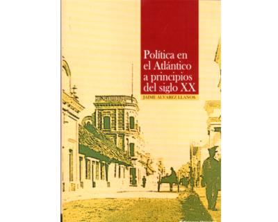 Política en el Atlántico a principios del siglo XX
