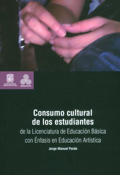 Consumo cultural de los estudiantes de la licenciatura de Educación Básica en énfasis en Educación Artística