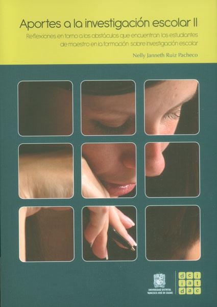 Aportes a la investigación escolar II: reflexiones en torno a los obstáculos que encuentran los estudiantes de maestros en la formaciónsobre investigación escolar