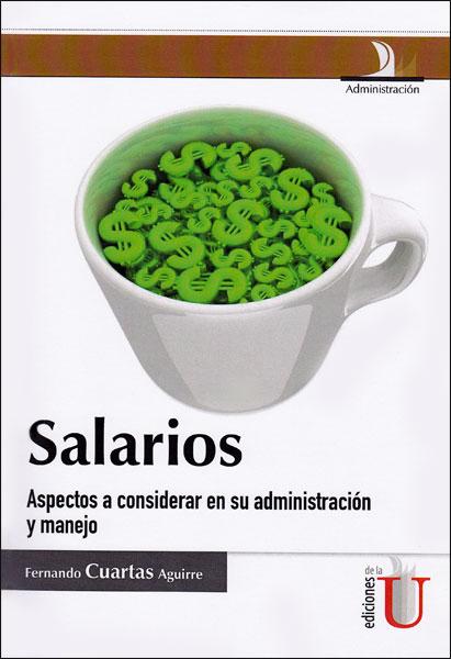 Salarios. Aspectos a considerar en su administración y manejo