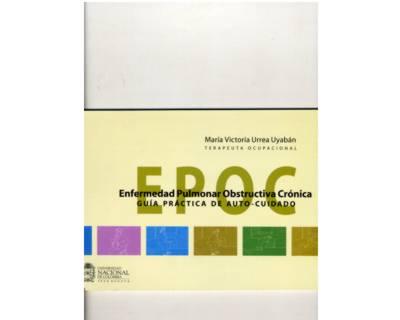 Bienestar y calidad de vida para las personas mayores con Enfermedad Pulmonar Obstructiva Crónica, EPOC. Guía práctica de auto-cuidado