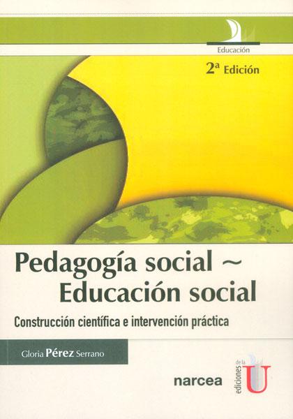 Pedagogía social - Educación social. Construcción científica e intervención práctica