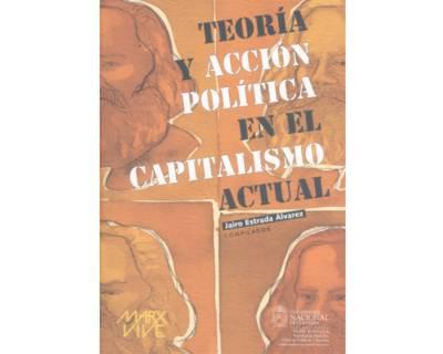 Marx vive. Teoría y acción política en el capitalismo actual