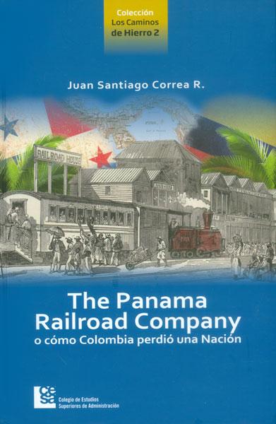 The Panama Railroad Company o cómo Colombia perdió una Nación
