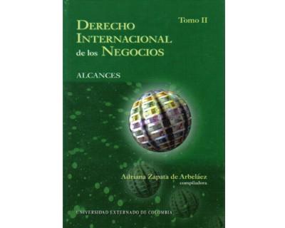 Derecho Internacional de los Negocios. Tomo II