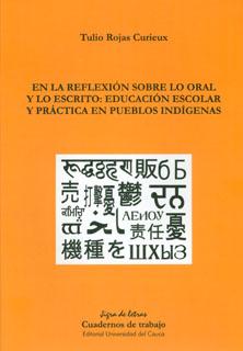 En la reflexión sobre lo oral y lo escrito: educación escolar y práctica en pueblos indígenas