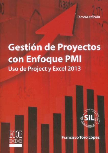 Gestión de proyectos con enfoque en PMI. Uso de Project y Excel 2013