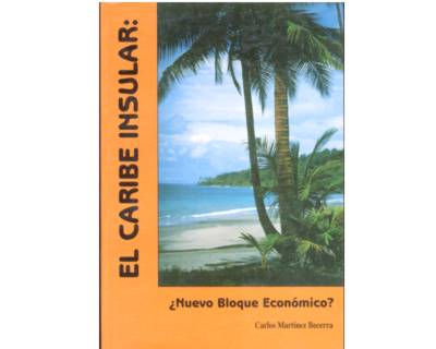 El Caribe Insular: ¿Nuevo bloque económico?